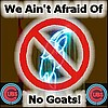 We Ain't Afraid Of No Goats!